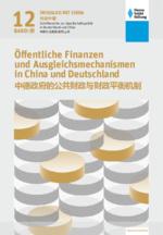 Öffentliche Finanzen und Ausgleichsmechanismen in China und Deutschland
