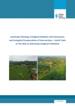 Landscape Planning, Ecological Database and Assessment, and Ecological Compensation of Interventions - Useful Tools on the Way to Achieving Ecological Civilization